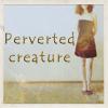 Профиль Perverted_creature